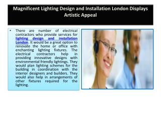 Magnificent Lighting Design and Installation London Displays