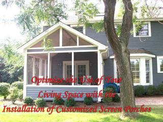the Installation of Customized Screen Porches