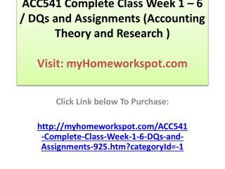 ACC541 Complete Class Week 1 – 6 / DQs and Assignments (Acco