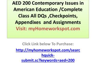 AED 200 Contemporary Issues in American Education /Complete