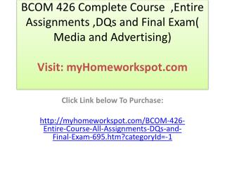 BCOM 426 Complete Course  ,Entire  Assignments ,DQs and Fina