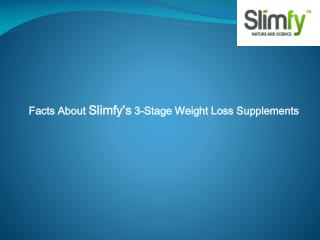 Facts About Slimfy�s 3-Stage Weight Loss Supplements