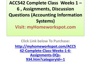 ACC542 Complete Class  Weeks 1 – 6 , Assignments, Discussion