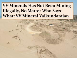 VV Minerals Has Not Been Mining Illegally, No Matter Who Say