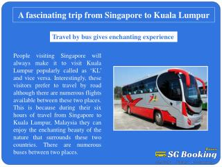 A fascinating trip from Singapore to Kuala Lumpur