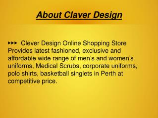 Clever Designs - Essential Uniforms Perth WA