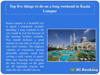 Top five things to do on a long weekend in Kuala Lumpur