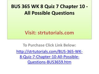 BUS 365 WK 8 Quiz 7 Chapter 10 - All Possible Questions