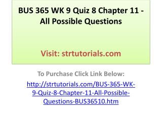 BUS 365 WK 9 Quiz 8 Chapter 11 - All Possible Questions