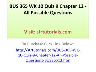BUS 365 WK 10 Quiz 9 Chapter 12 - All Possible Questions