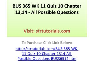 BUS 365 WK 11 Quiz 10 Chapter 13,14 - All Possible Questions