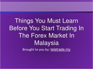 Things You Must Learn Before You Start Trading In The Forex