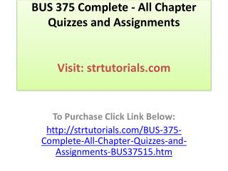 BUS 375 Complete - All Chapter Quizzes and Assignments