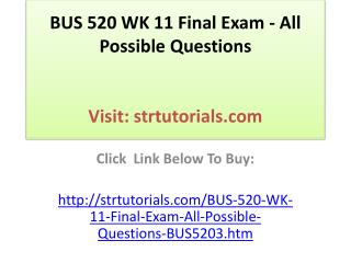 BUS 520 WK 11 Final Exam - All Possible Questions