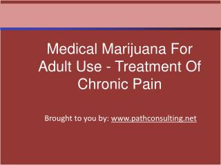 Medical Marijuana For Adult Use - Treatment Of Chronic Pain