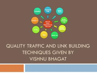 Quality traffic and link building techniques given by Vishnu