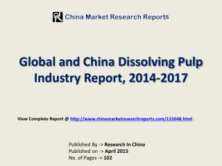 2015-2017 China and Global Dissolving Pulp Market Report