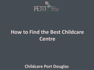How to Find the Best Childcare Centre