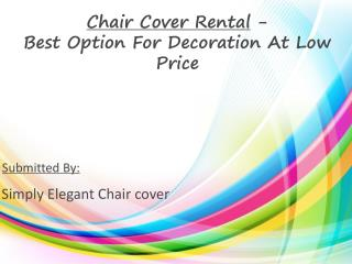 Chair Cover Rental - Best Option For Decoration At Low Price