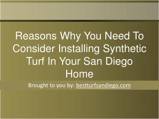 Reasons Why You Need To Consider Installing Synthetic Turf I