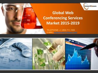 Global Web Conferencing Services Market 2015-2019 Size