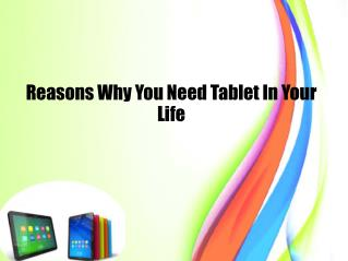 Reasons Why You Need Tablet In Your Life