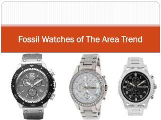 Fossil watches of The Area Trend