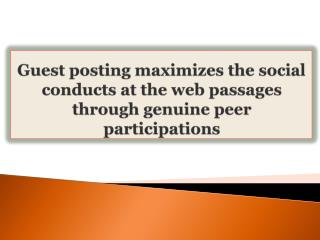 Guest posting maximizes the social conducts at the web passa