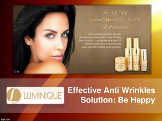Effective Anti Wrinkles Solution: Be Happy