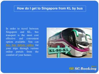 How do I get to Singapore from KL by bus