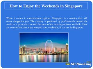 How to enjoy the weekends in Singapore