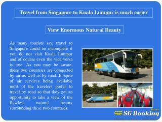 Travel from Singapore to Kuala Lumpur is much easier