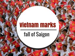 Vietnam marks fall of Saigon