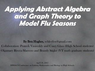 Applying Abstract Algebra and Graph Theory to Model Flu Seasons