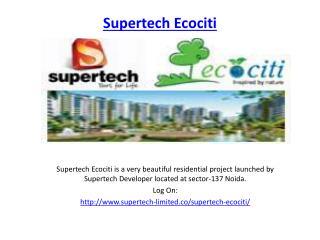 Supertech Ecociti Sector 137 Noida