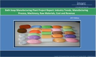 Bath Soap Manufacturing Plant | Market Trends, Cost
