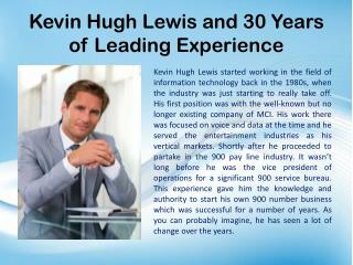Kevin Hugh Lewis and 30 Years of Leading Experience