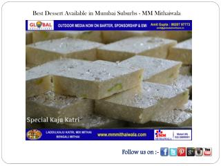 Best Desserts Available in Mumbai Suburbs - MM Mithaiwala