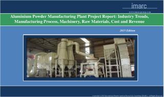 Aluminium Powder Manufacturing Plant | Market Trends, Cost