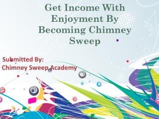 Get Income With Enjoyment By Becoming Chimney Sweep