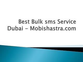 bulk sms in dubai , Best sms Service dubai - Mobishastra.co