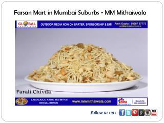 Farsan Mart in Mumbai suburbs - MM Mithaiwala
