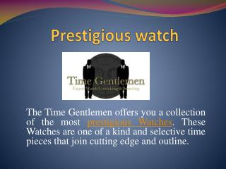 Prestigious watch