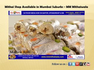 Mithai Shop Available in Mumbai Suburbs - MM Mithaiwala