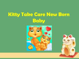Kitty Take Care New Born Baby - Android Games for Kids
