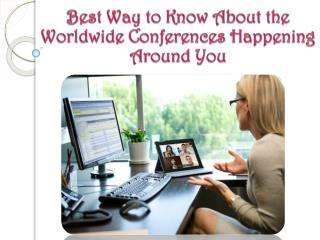 Know About the Worldwide Conferences Happening Around You