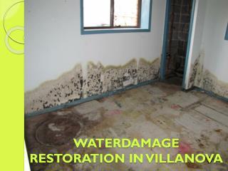 WATERDAMAGE RESTORATION IN VILLANOVA