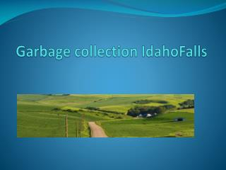 Garbage collection IdahoFalls