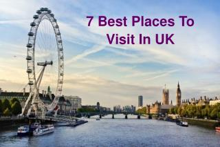 7 Best Places To Visit In Uk