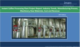 Instant Coffee Processing Plant | Market Trends, Cost
